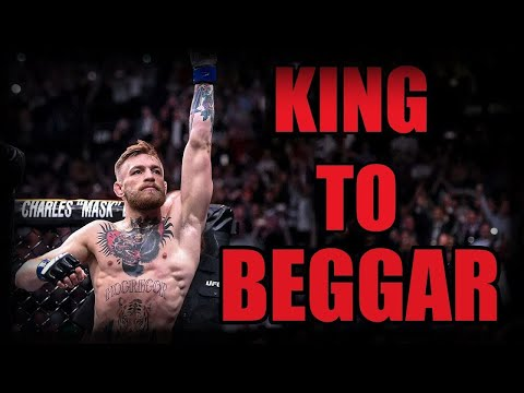 Conor McGregor - From King To Beggar.