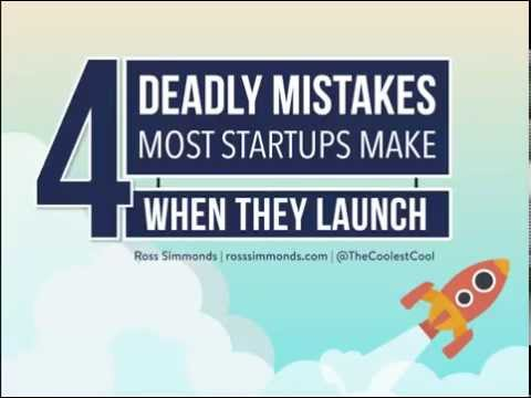4 Deadly Mistakes Most Startups Make When They Launch