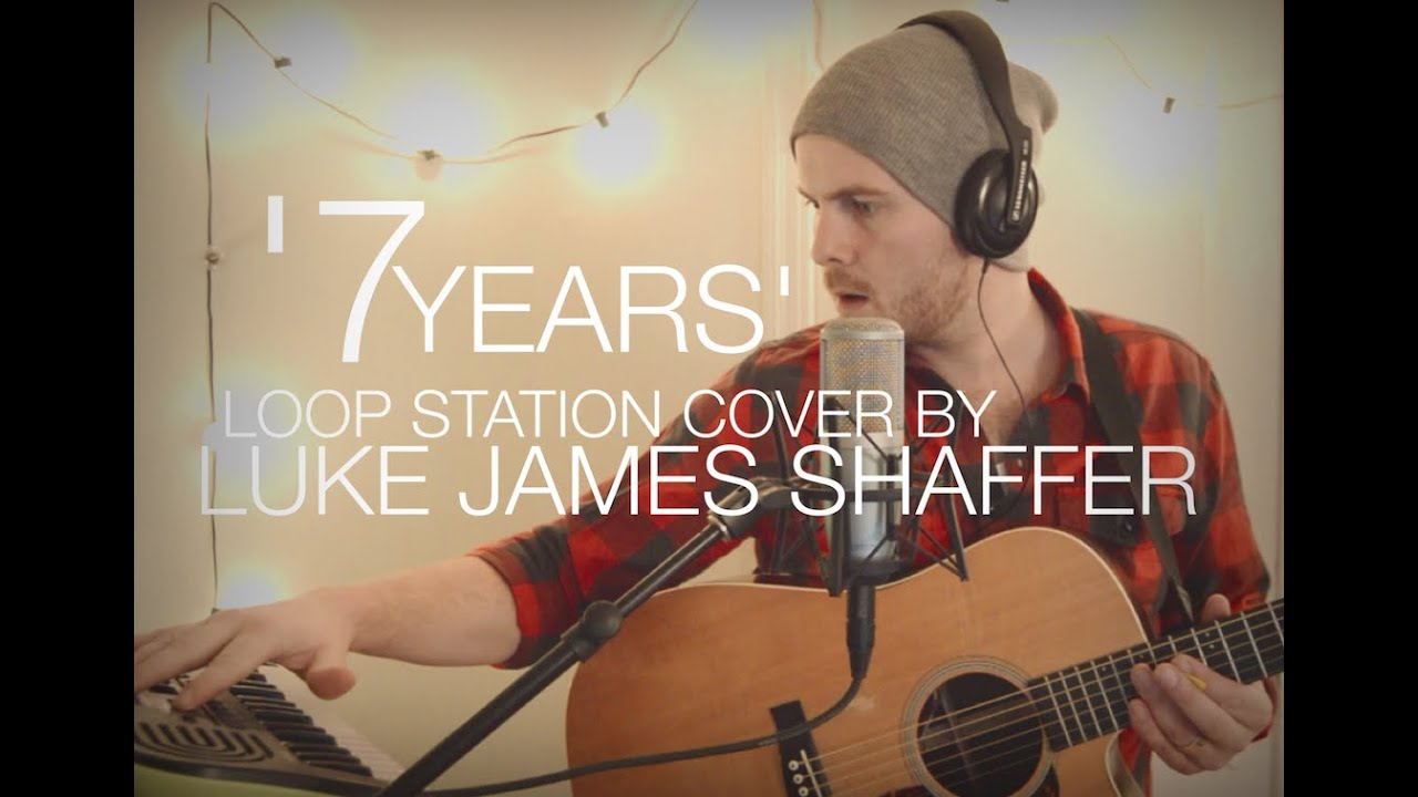 lukas-graham-7-years-loop-station-cover-by-luke-james-shaffer-luke-james-shaffer