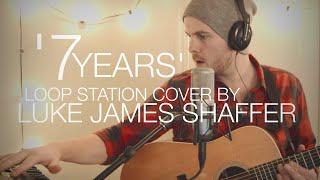 Lukas Graham - 7 Years Loop Station Cover by Luke James Shaffer