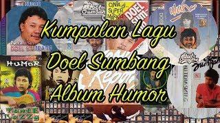 Kumpulan Lagu Humor & Lawas    Doel Sumbang   Pro Kau HD