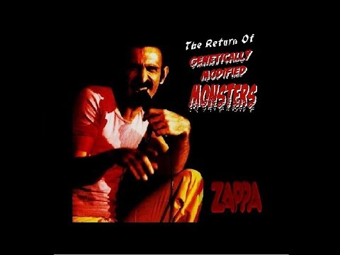 FRANK ZAPPA The Return Of Genetically Modified Monsters