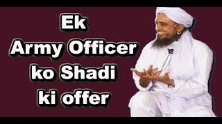 🔴 Ek Army Office ko Shadi ki offer - Mufti Tariq Masood