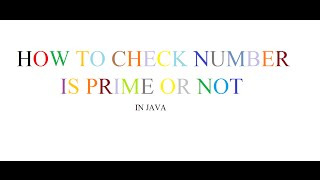check a number is prime or not in java