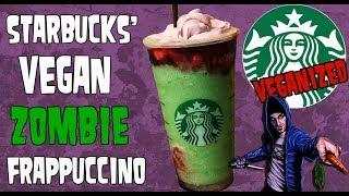 Starbucks' ZOMBIE Frappuccino VEGANIZED - VEGAN ZOMBIE