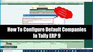 How To Configure Default Company Selection Option in Tally ERP 9 Tutorial - Lesson 5