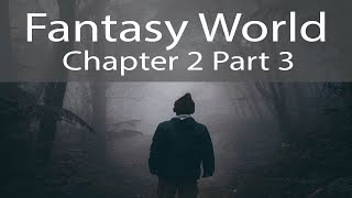 [Updated] An Enjoyable Meal And Continuing the Journey - Fantasy World - Chapter 2 (Part 3)