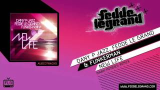 Dany P Jazz, Fedde Le Grand & Funkerman - New Life (Mark Mendes Remix)