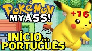 Pokémon My Ass (Detonado SQN - 1º de Abril) - O Início em Português (+16)