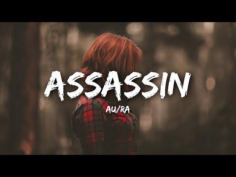 Au/Ra - Assassin (Lyrics)