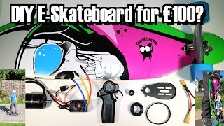 Can we build a DIY E-Skateboard for £100(ish)?