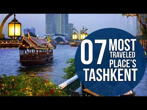 Top 7 Places To Visit In Tashkent
