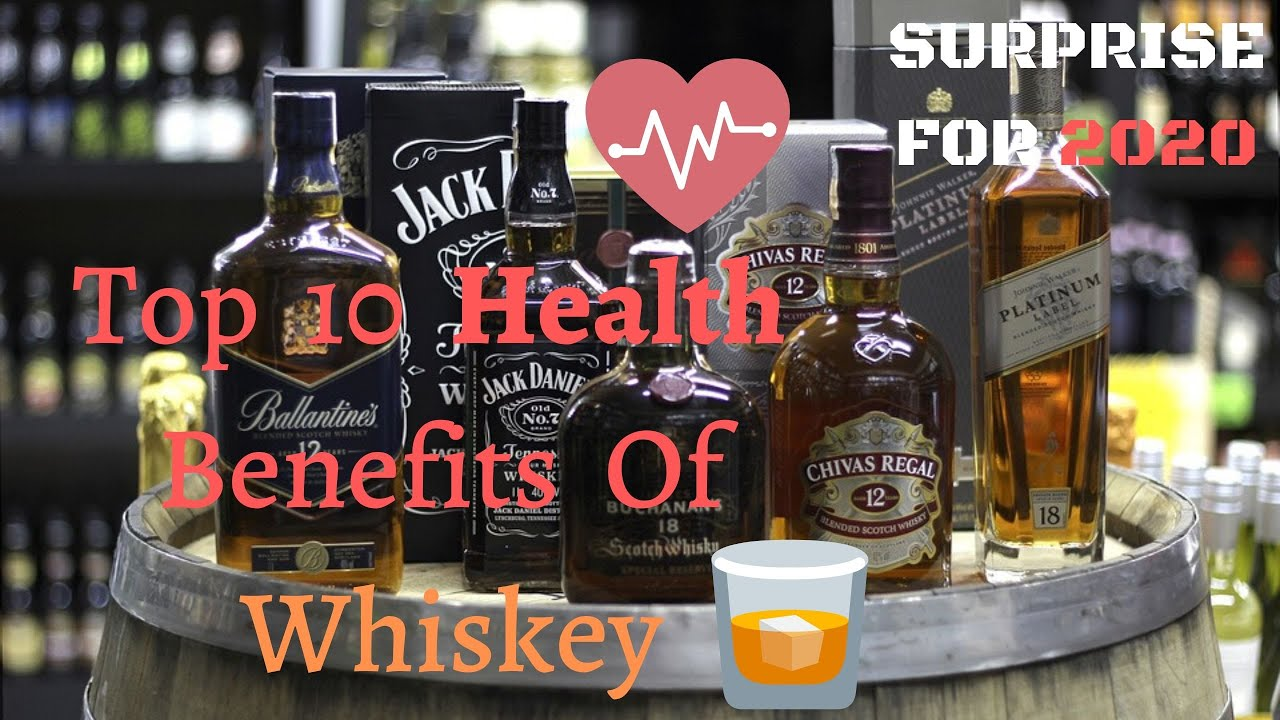 Best Whiskey 2020.Top 10 Hidden Health Benefits Of Whiskey Surprise For 2020