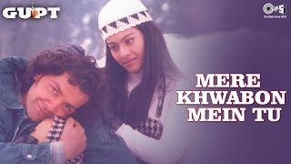 Download Mere Khwabon Mein Tu - Gupt | Bobby Deol, Kajol & Manisha Koirala | Alka Yagnik & Kumar Sanu