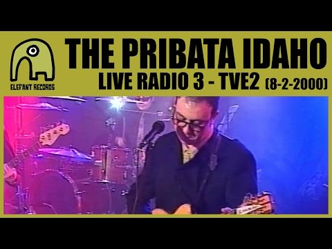 THE PRIBATA IDAHO - Live Radio3, TVE2 [8-2-2000]
