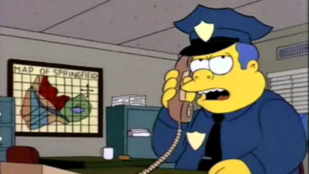 Chief wiggum yeah right an elephant ran through your front your front yard youtube - Police simpsons ...