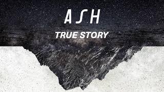 Ash - True Story (Official Audio)