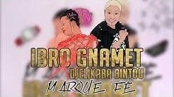 IBRO GNAMET Ft. DJELYKABA BINTOU - MARQUE FÉ (New Audio 2019)