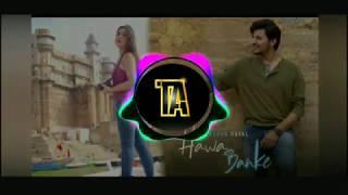 Hawa Banke Darshan Raval DJ Remix | Mohe Bariyan Song | Tech Ambience