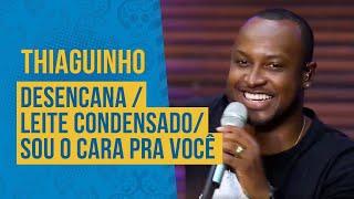 FM O Dia - Thiaguinho - Desencana / Leite Condensado/ Sou O Cara Pra Você