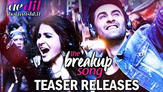 The Break Up Song TEASER Out | Ae Dil Hai Mushkil | Ranbir Kapoor, Anushka Sharma