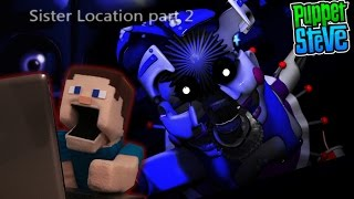 Five Nights at Freddy's FNAF Sister Location Pt 2 Minecraft JumpScare Reaction Gameplay Puppet Steve