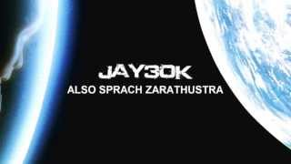 Also Sprach Zarathustra (Jay30k Dubstep Drum & Bass Mosh Remix) 2001: A Space Odyssey