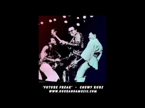 Future Freak - Chewy Rubs Mp3