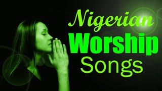 Nigerian Gospel Music 2020 - Best Worship Songs - Latest Nigerian Morning Devotion Worship Songs