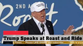 AMAZING: Donald Trump speech at Roast and Ride event (8-27-16)