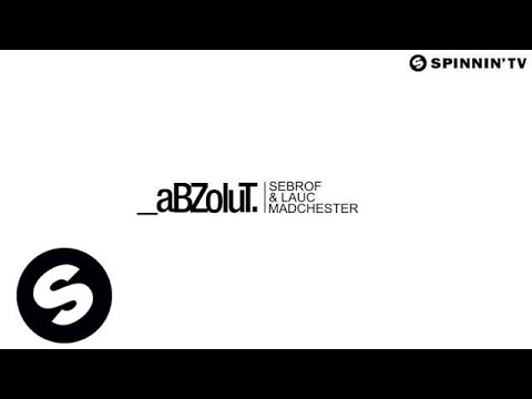 Sebrof & Lauc - Madchester (Available August 12)