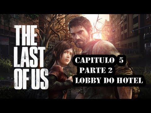 The Last Of Us   capitulo  5   Parte 2     lobby do hotel
