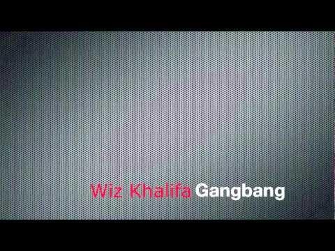 Wiz Khalifa Ft. Big Sean Gang Bang CLEAN VERSION
