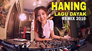 DJ HANING DAYAK ORIGINAL REMIX 2019 REGGAE SLOW MANTAP