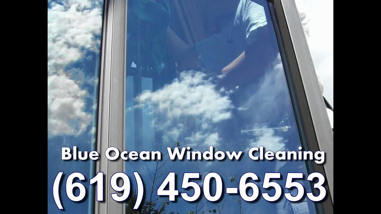 Blue Ocean Window Cleaning San Go 619 450 6553 929 7824