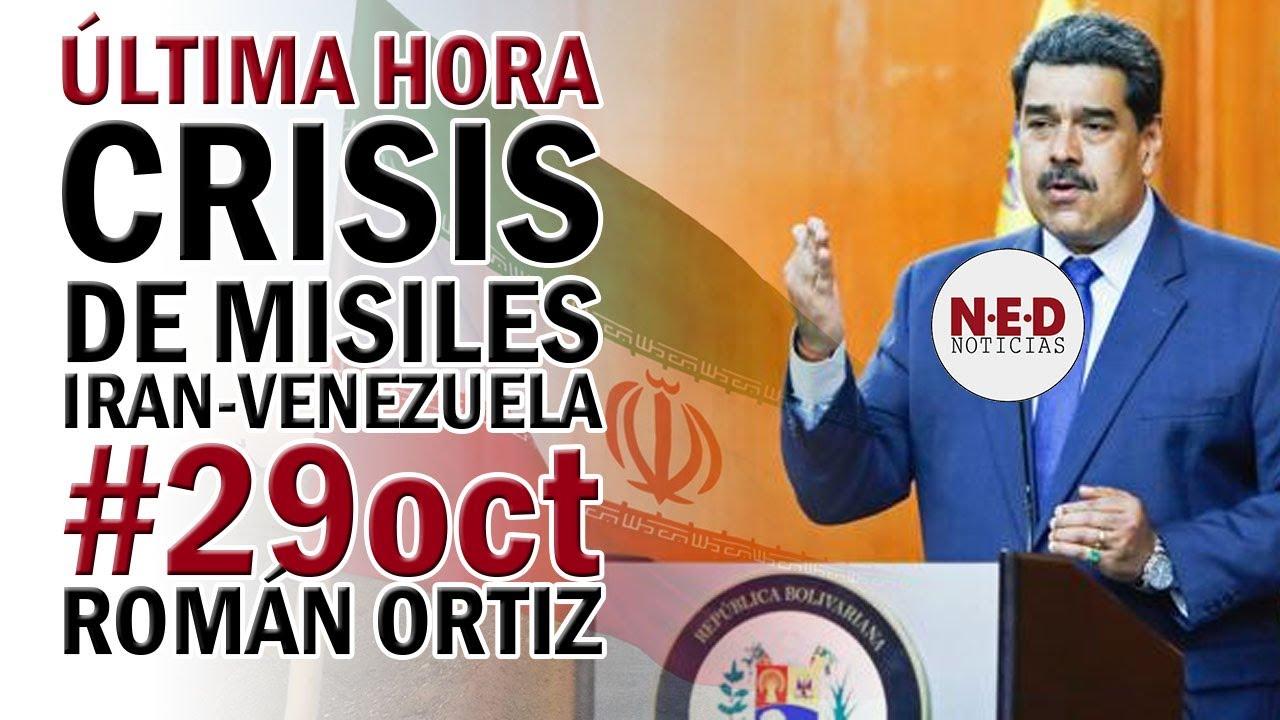 PREOCUPACIÓN Y ALERTA EN EL MUNDO POR RELACIÓN IRAN-VENEZUELA #29oct Román Ortiz