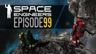 Space Engineers | Episode 99
