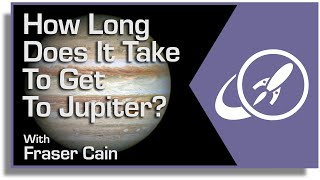 How Long Does It Take To Get To Jupiter?