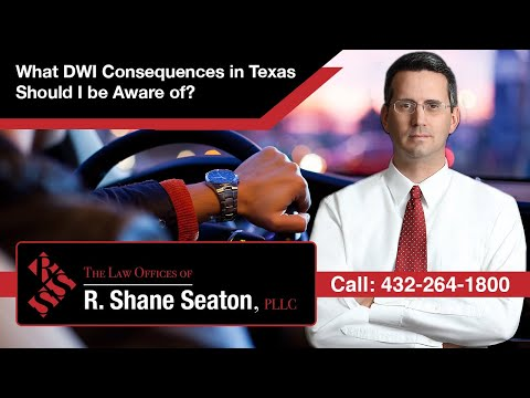 What Consequences Should I Be Aware Of Regarding DWI In Texas?