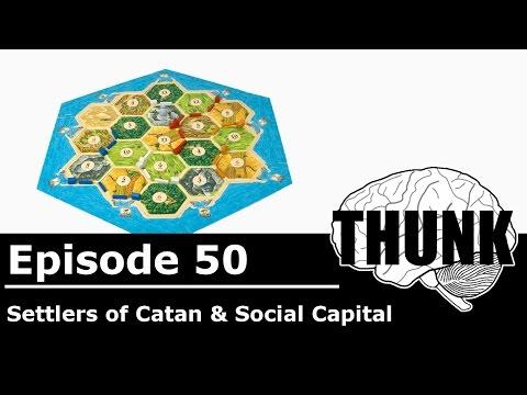 THUNK - 50. Settlers of Catan & Social Capital