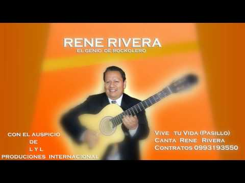 Vive   tu Vida (Pasillo) Canta  Rene   Rivera Contratos 0993193550
