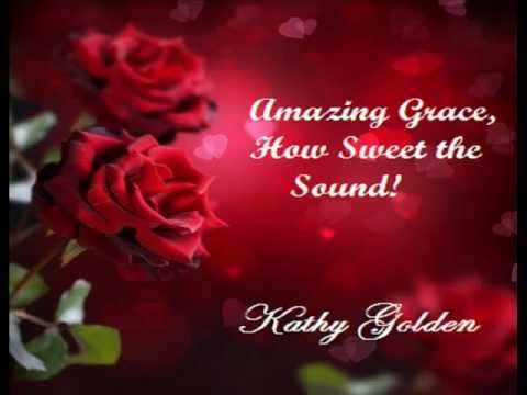 YouTube Of Amazing Grace By Kathy Golden