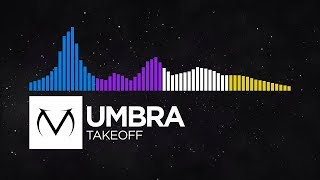 [Trance/Dubstep/Orchestral/Electro] - Umbra - Takeoff [Free Download]