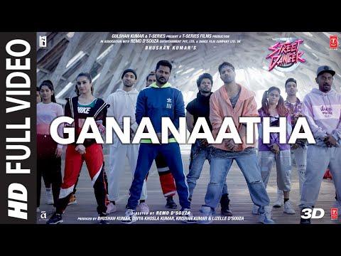 Full Video : Gananaatha Tamil  Street Dancer 3d  Varun D, Shraddh  Sri Krishna  Sachin-jigar