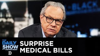 Back in Black - Surprise Medical Bills | The Daily Show