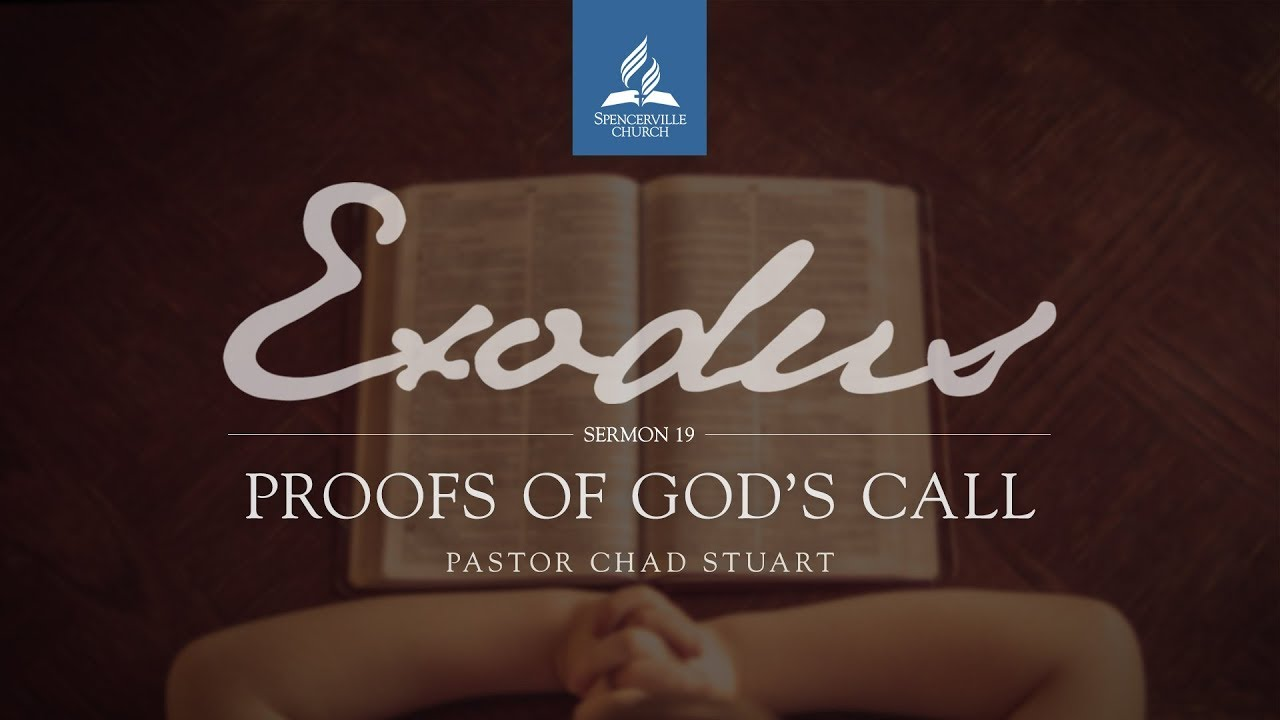 Exodus Series: Proofs of God's Call by Pastor Chad Stuart
