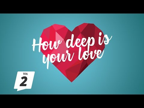 Feuer des Glaubens | How deep is your love (2) | CZF Gottesd