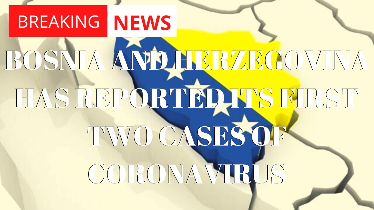 First Case Of Covid 19 Reported In Grays Harbor: BREAKING NEWS: Bosnia And Herzegovina Has Reported Its
