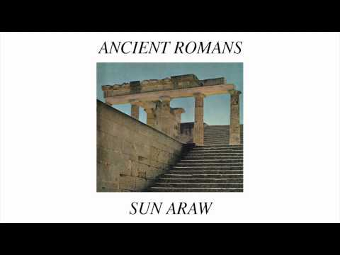 Sun Araw's Ancient Romans