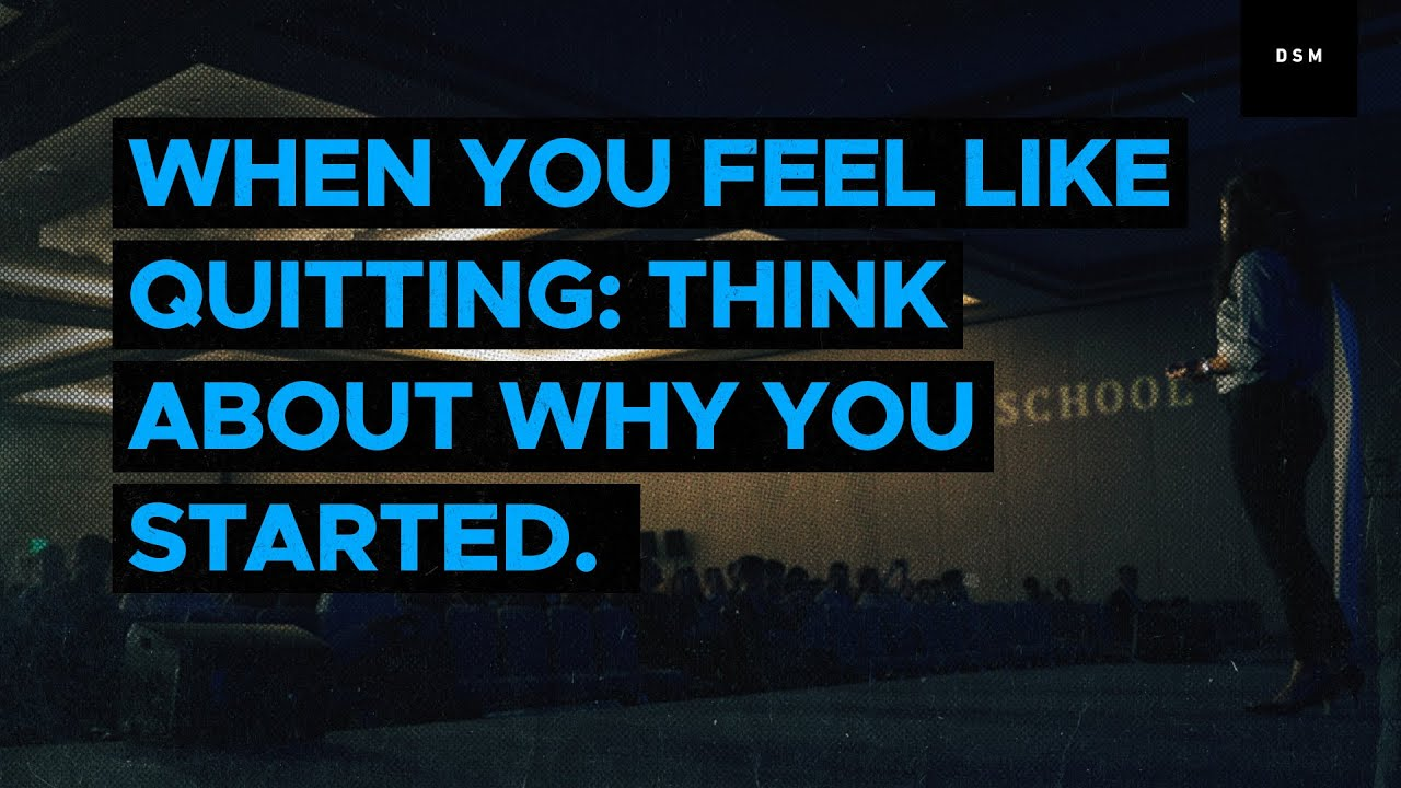 Sales motivation quote: When you feel like quitting: think about why you  started
